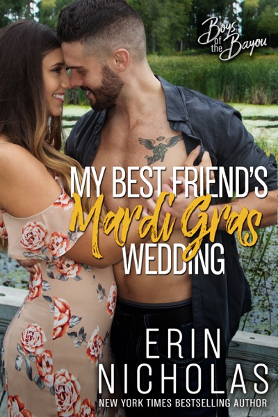 My Best Friend's Mardi Gras Wedding by Erin Nicholas Book Summary, Reviews and E-Book Download
