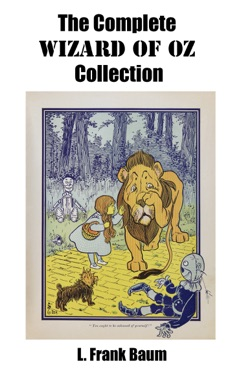 The Complete Wizard of Oz Collection (All Unabridged Oz novels By L. Frank Baum) E-Book Download