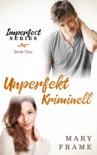 Unperfekt Kriminell book summary, reviews and downlod
