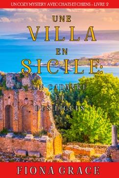 Une Villa en Sicile : Un Cadavre et des Figues (Un Cozy Mystery avec Chats et Chiens – Livre 2) E-Book Download