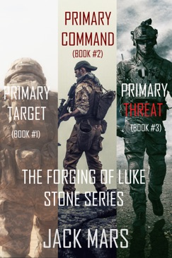 The Forging of Luke Stone Bundle: Primary Target (#1), Primary Command (#2) and Primary Threat (#3) E-Book Download