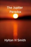 The Jupiter Paradox book summary, reviews and download
