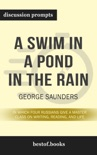 A Swim in a Pond in the Rain: In Which Four Russians Give a Master Class on Writing, Reading, and Life by George Saunders (Discussion Prompts) book summary, reviews and downlod