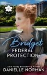 Bridget, Federal Protection book summary, reviews and downlod