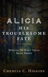 Alicia: His Troublesome Fate book summary, reviews and downlod