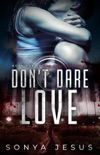 Don't Dare Love book summary, reviews and download