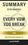 Every Vow You Break: A Novel by Peter Swanson (Discussion Prompts) book summary, reviews and downlod