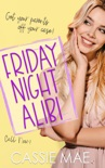 Friday Night Alibi