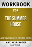The Summer House by James Patterson & Brendan DuBois (Max Help Workbooks) book summary, reviews and downlod