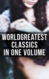 World's Greatest Classics in One Volume book summary, reviews and downlod