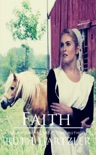 Faith: An Amish Romance Novella book summary, reviews and download