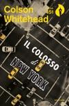 Il colosso di New York book summary, reviews and downlod