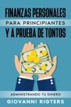 Finanzas Personales Para Principiantes Y A Prueba De Tontos: Administrando Tu Dinero resumen del libro