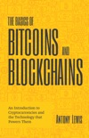 The Basics of Bitcoins and Blockchains book summary, reviews and download