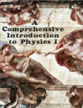 A Comprehensive Introduction to Physics I book summary, reviews and download