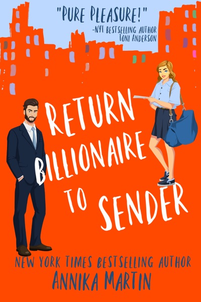 Return Billionaire to Sender by Annika Martin Book Summary, Reviews and E-Book Download