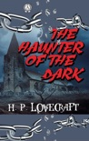 H.P. Lovecraft - The Haunter of the Dark book summary, reviews and download