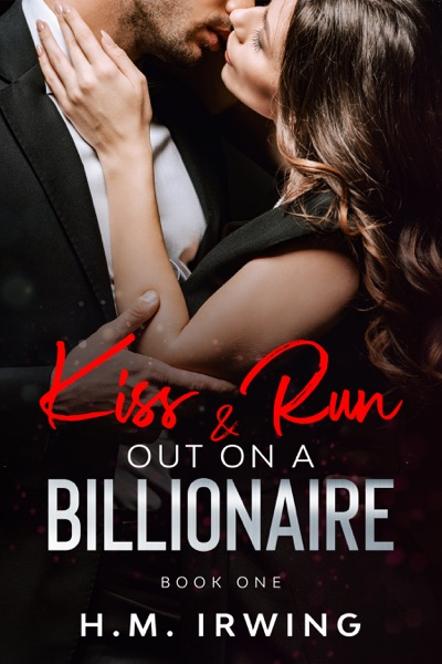 Kiss & Run Out on a Billionaire by H.M Irwing Book Summary, Reviews and E-Book Download