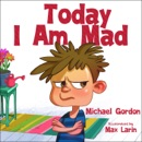 Today I Am Mad book summary, reviews and download