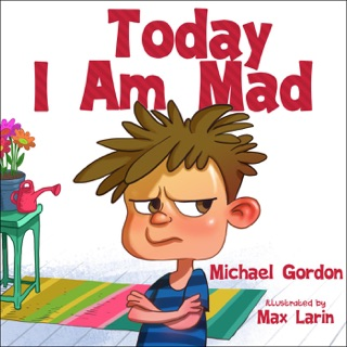 Today I Am Mad by Michael Gordon E-Book Download