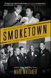 Smoketown book summary, reviews and downlod