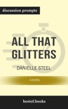 All That Glitters: A Novel by Danielle Steel (Discussion Prompts) book summary, reviews and downlod