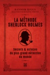 La méthode Sherlock Holmes, techniques et secrets du plus grand détective du monde book summary, reviews and downlod