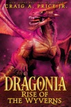 Dragonia: Rise of the Wyverns book summary, reviews and download