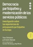 Democracia participativa y modernización de los servicios públicos: Investigación sobre las experiencias de presupuesto participativo en Europa