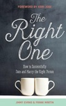 The Right One: How to Successfully Date and Marry the Right Person book summary, reviews and download