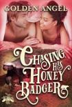 Chasing His Honey Badger book summary, reviews and downlod