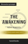The Awakening: The Dragon Heart Legacy, Book 1 by Nora Roberts (Discussion Prompts) book summary, reviews and downlod