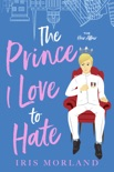 The Prince I Love to Hate book summary, reviews and download