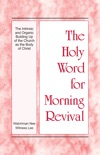 The Holy Word for Morning Revival - The Intrinsic and Organic Building Up of the Church as the Body of Christ book summary, reviews and download