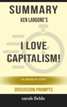 Summary of I Love Capitalism!: An American Story by Ken Langone book summary, reviews and downlod