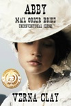 Abby: Mail Order Bride (Unconventional Series #1) book summary, reviews and download