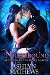 Nightbound: Seducing the Vampire Slayer book summary, reviews and downlod