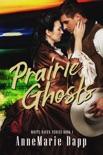 Prairie Ghosts book synopsis, reviews