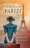Počkej na mě v Paříži book summary, reviews and downlod