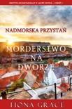 Morderstwo na dworze (Przytulne kryminały z Lacey Doyle – Cześć 1) book summary, reviews and downlod