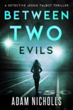 Between Two Evils book summary, reviews and downlod