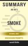 Smoke: An IQ Novel, Book 5 by Joe Ide (Discussion Prompts) book summary, reviews and downlod