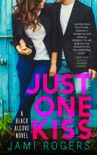 Just One Kiss: A Black Alcove Novel book summary, reviews and download