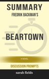 Summary of Beartown: A Novel by Fredrik Backman (Discussion Prompts) book summary, reviews and downlod