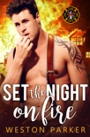 Set The Night On Fire book summary, reviews and downlod