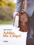 Addio, Mr. Chips! book summary, reviews and downlod