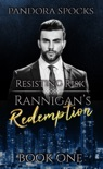 Rannigan's Redemption Part 1: Resisting Risk book summary, reviews and downlod
