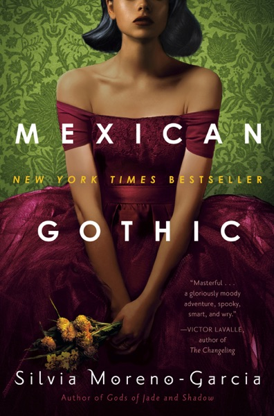 Mexican Gothic by Silvia Moreno-Garcia Book Summary, Reviews and E-Book Download