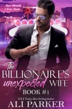 The Billionaire's Unexpected Wife #1 book summary, reviews and downlod