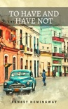 To Have and Have Not book summary, reviews and download